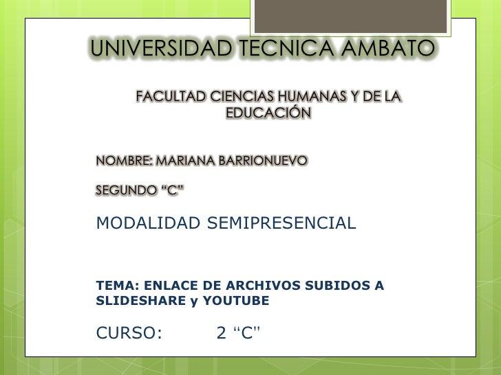 UNIVERSIDAD TECNICA AMBATO<br />FACULTAD CIENCIAS HUMANAS Y DE LA EDUCACIÓN<br />NOMBRE: MARIANA BARRIONUEVO<br />SEGUNDO ...