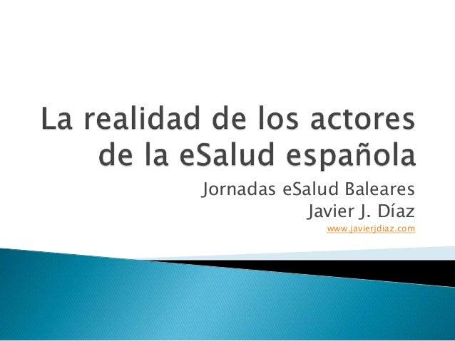 Jornadas eSalud Baleares Javier J. Díaz www.javierjdiaz.com