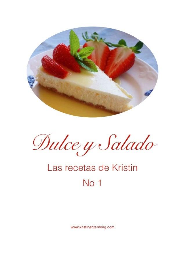 Las recetas de Kristin No 1 www.kristinehrenborg.com Dulce y Salado