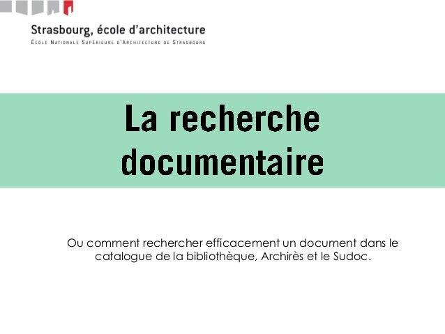 Ou comment rechercher efficacement un document dans le catalogue de la bibliothèque, Archirès et le Sudoc.