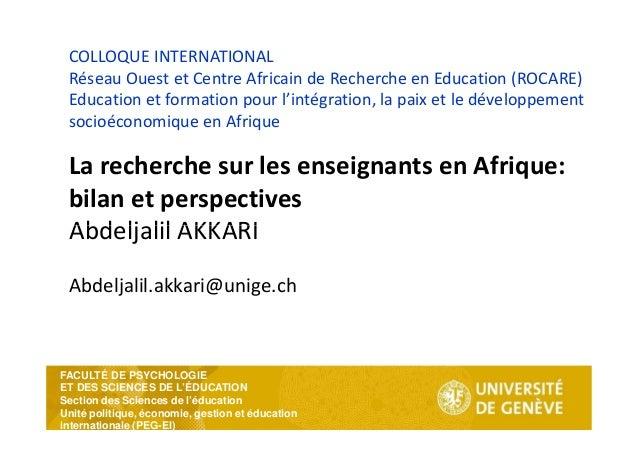 COLLOQUE INTERNATIONAL Réseau Ouest et Centre Africain de Recherche en Education (ROCARE) Education et formation pour l'in...