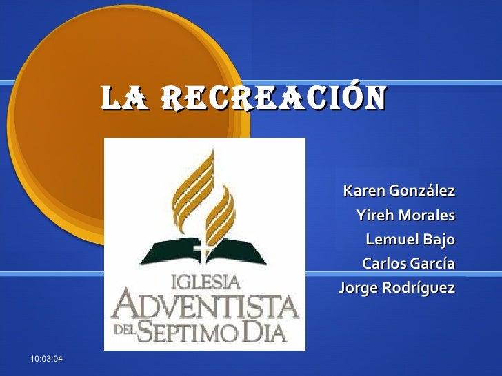 La RecReación                      Karen González                       Yireh Morales                         Lemuel Bajo ...