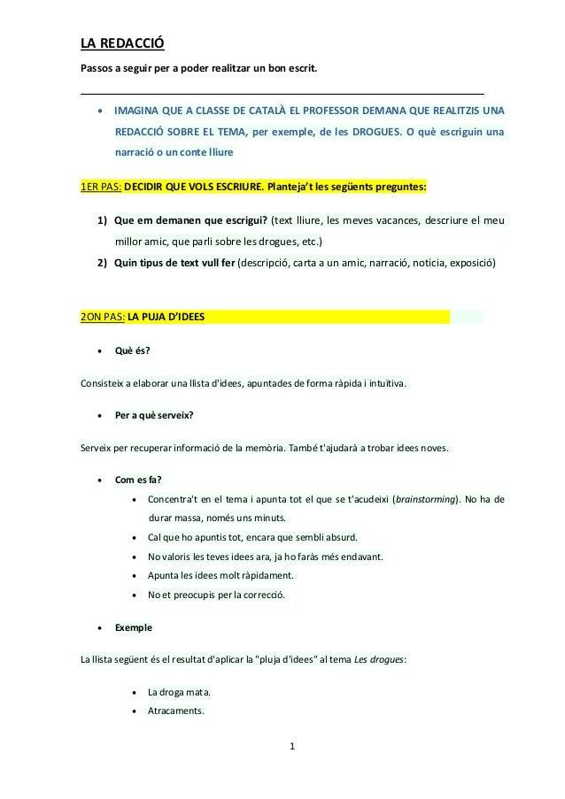 LA REDACCIÓPassos a seguir per a poder realitzar un bon escrit.     IMAGINA QUE A CLASSE DE CATALÀ EL PROFESSOR DEMANA QU...