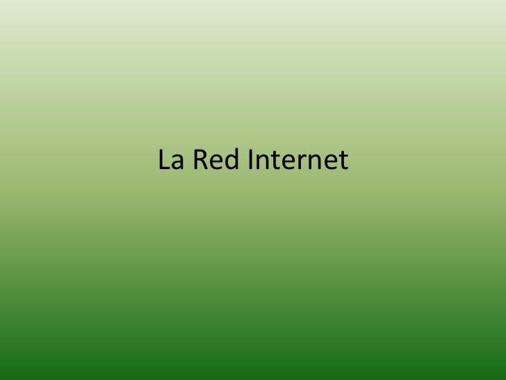 La Red Internet<br />