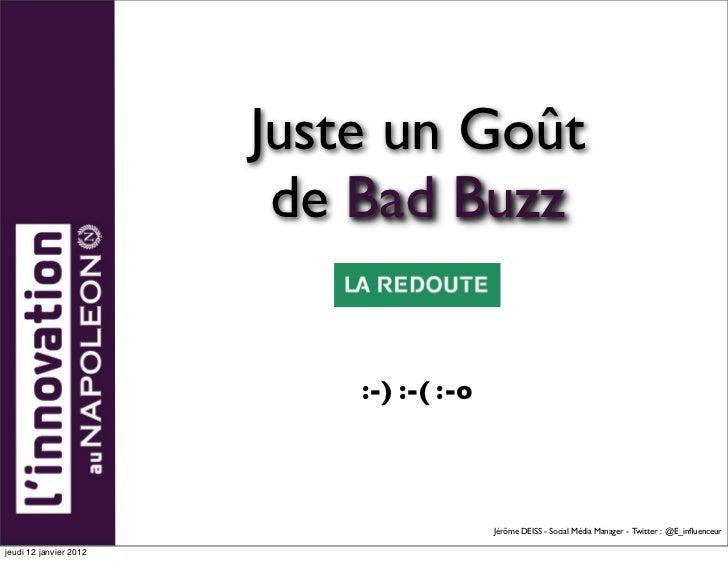 Juste un Goût                         de Bad Buzz                            :-) :-( :-o                                  ...