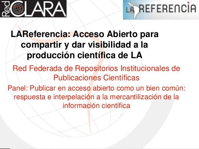 Red Federada de Repositorios Institucionales de Publicaciones Científicas Panel: Publicar en acceso abierto como un bien c...