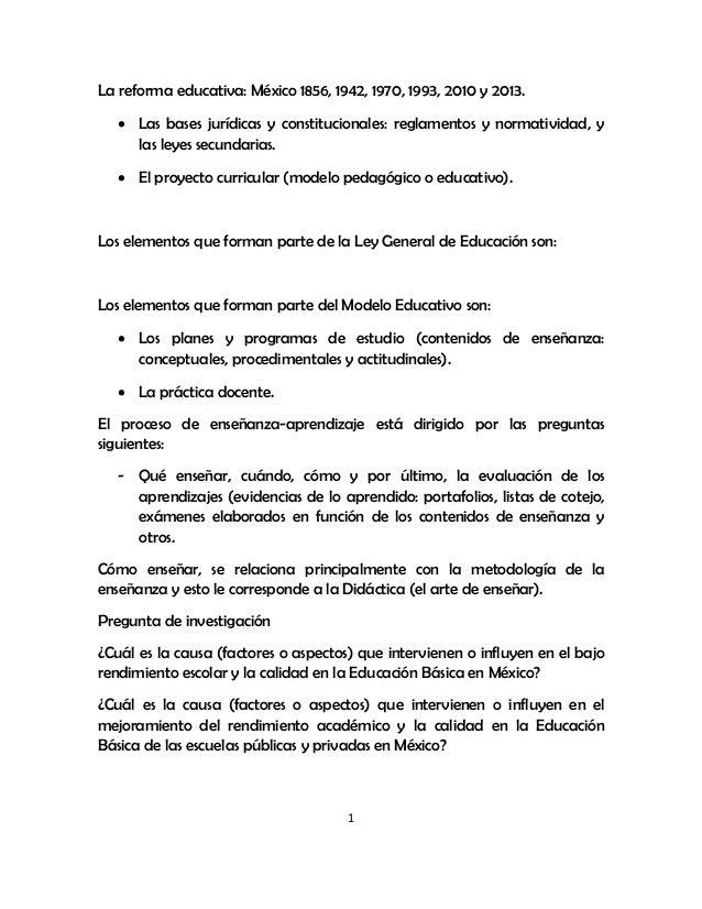 1La reforma educativa: México 1856, 1942, 1970, 1993, 2010 y 2013. Las bases jurídicas y constitucionales: reglamentos y ...