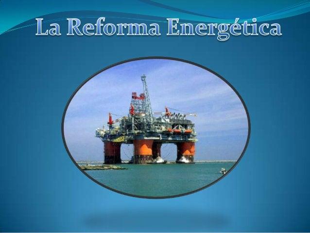 La reforma energética de 2013 en México, es una iniciativa de reforma constitucional, propuesta por el presidente del País...