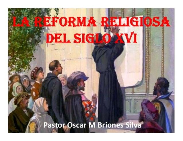 LA REFORMA RELIGIOSA DEL SIGLO XVI