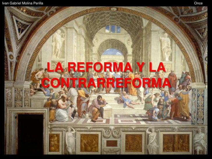 Ivan Gabriel Molina Perilla                 Once                          LA REFORMA Y LA                         CONTRARR...