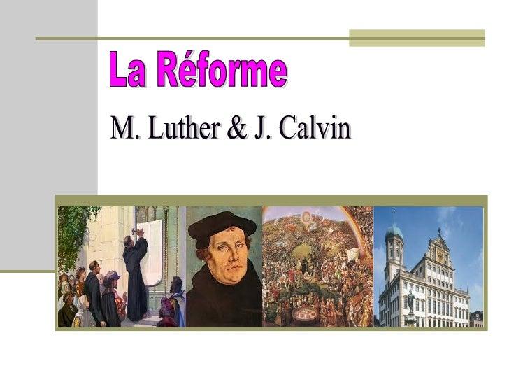 1) LA RÉFORME PROTESTANTE La Réforme protestante est un mouvement  religieux qui a commencé au XVIe siècle par divers  re...
