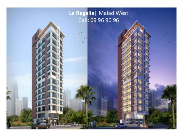 La Regalia| Malad West Call: 69 96 96 96