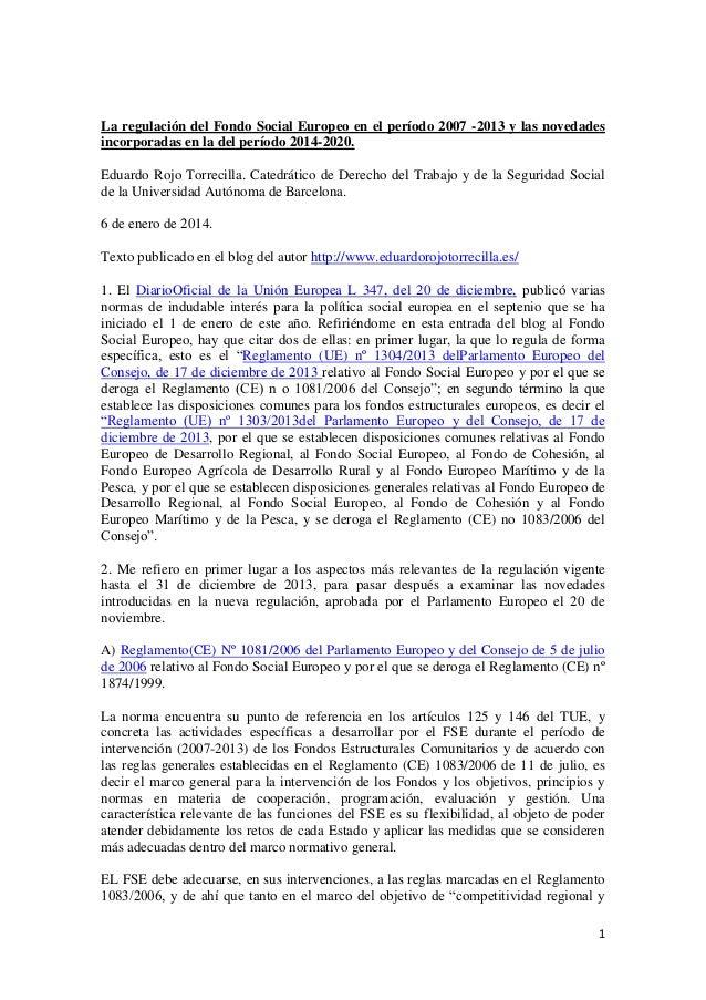 La regulación del Fondo Social Europeo en el período 2007 -2013 y las novedades incorporadas en la del período 2014-2020. ...