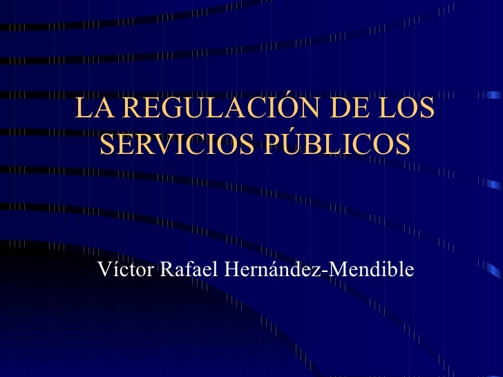 La regulación de los servicios públicos