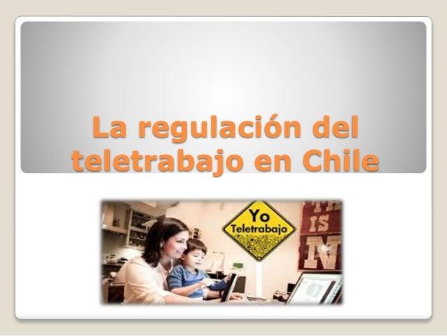 La regulación del  teletrabajo en Chile