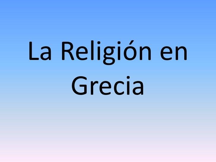 La Religión en    Grecia
