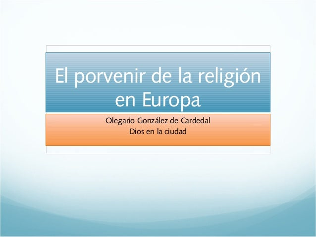 La religión perdudará en Europa