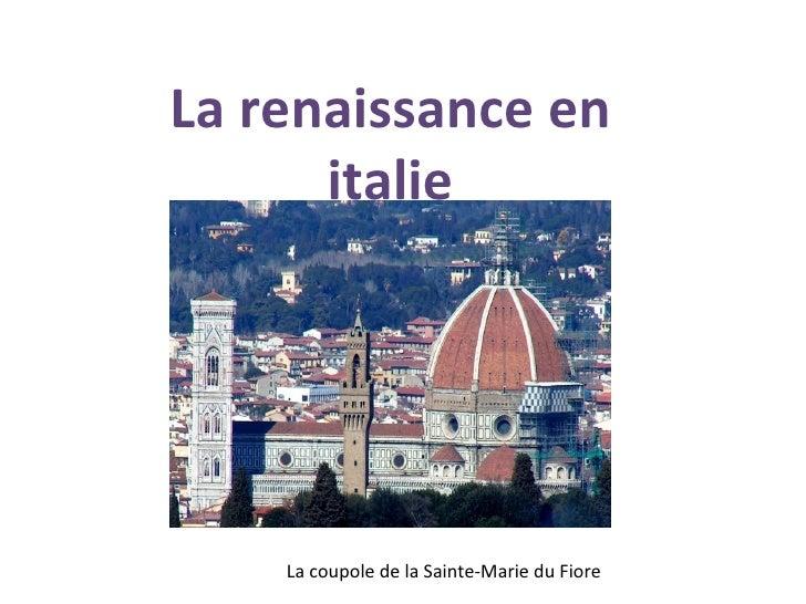 La renaissance en      italie    La coupole de la Sainte-Marie du Fiore