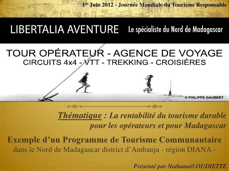 1er Juin 2012 - Journée Mondiale du Tourisme Responsable              Thématique : La rentabilité du tourisme durable     ...