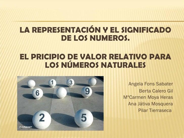 La representación y el significado de los números. el principio de valor relativo para los números naturales.