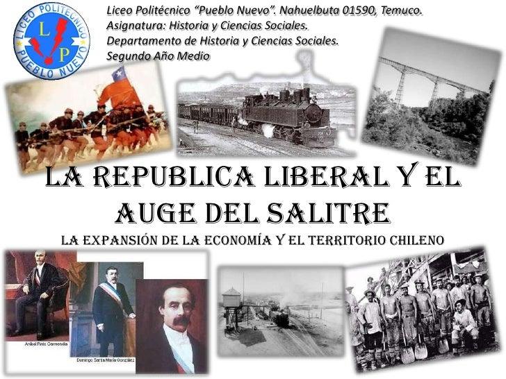 La Republica liberal y el auge del salitre