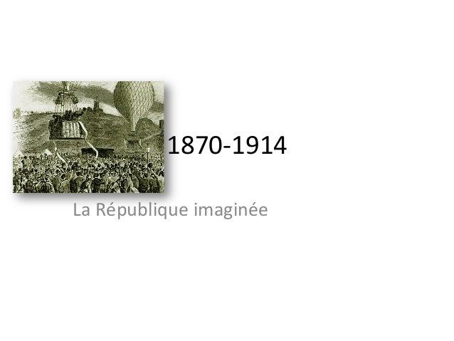 1870-‐1914   La  République  imaginée