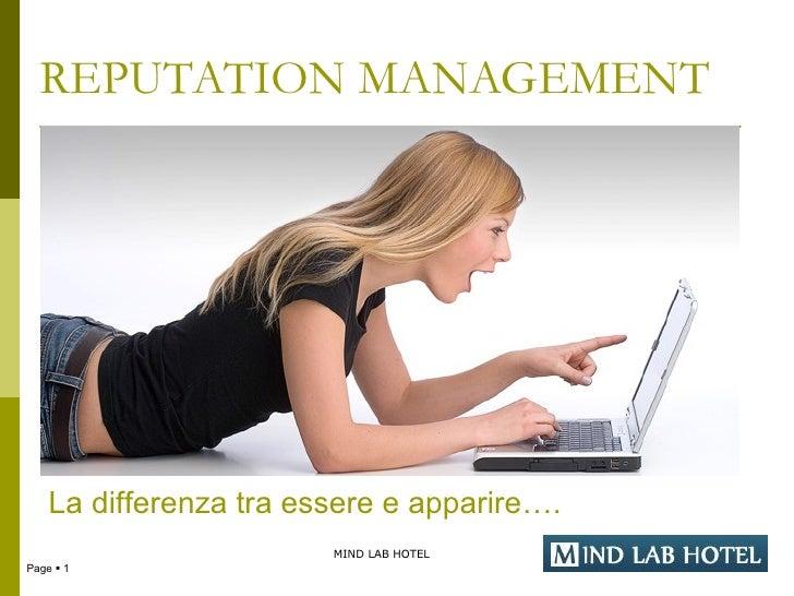 REPUTATION MANAGEMENT    La differenza tra essere e apparire….                        MIND LAB HOTELPage  1
