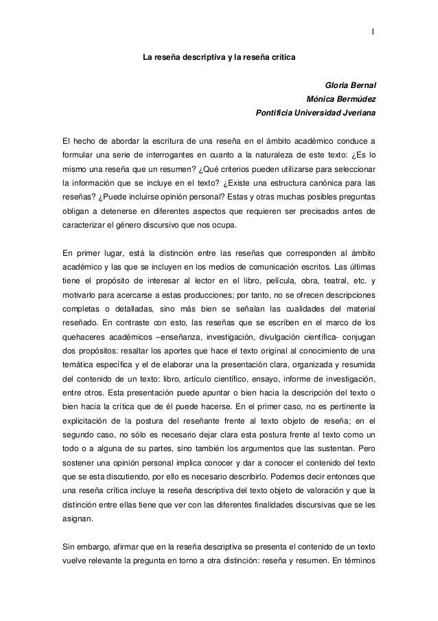 1La reseña descriptiva y la reseña críticaGloria BernalMónica BermúdezPontificia Universidad JverianaEl hecho de abordar l...