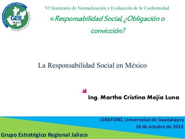 VI Seminario de Normalización y Evaluación de la Conformidad  «Responsabilidad Social, ¿Obligación o convicción?  La Respo...