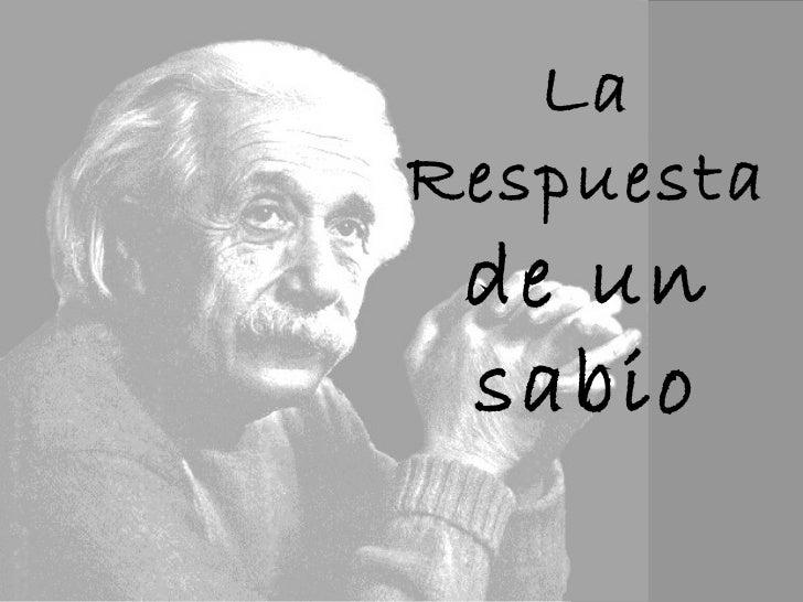 La respuesta de_un_sabio_