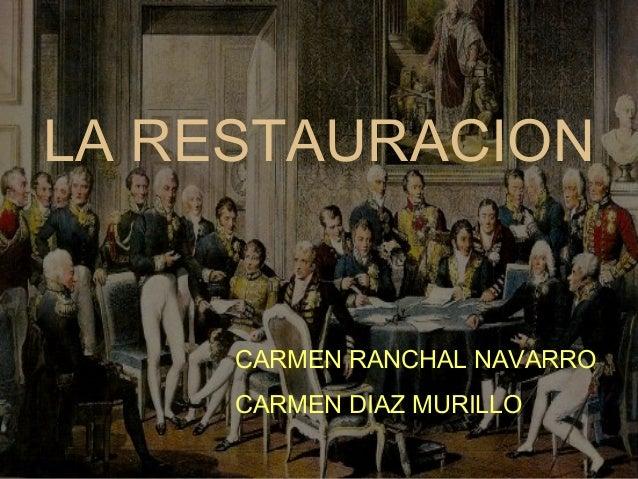 LA RESTAURACION  CARMEN RANCHAL NAVARRO  CARMEN DIAZ MURILLO