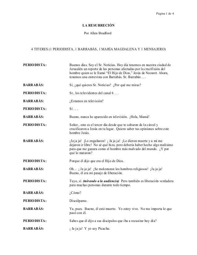 Página 1 de 4 LA RESURRECIÓN Por Allen Bradford 4 TITERES (1 PERIODISTA, 1 BARRABÁS, 1 MARÍA MAGDALENA Y 1 MENSAJERO) PERI...