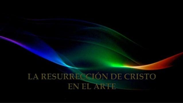 La Resurrección de Cristo constituye el dogma fundamental de la fe cristiana y por ello uno de los asuntos más interpretad...