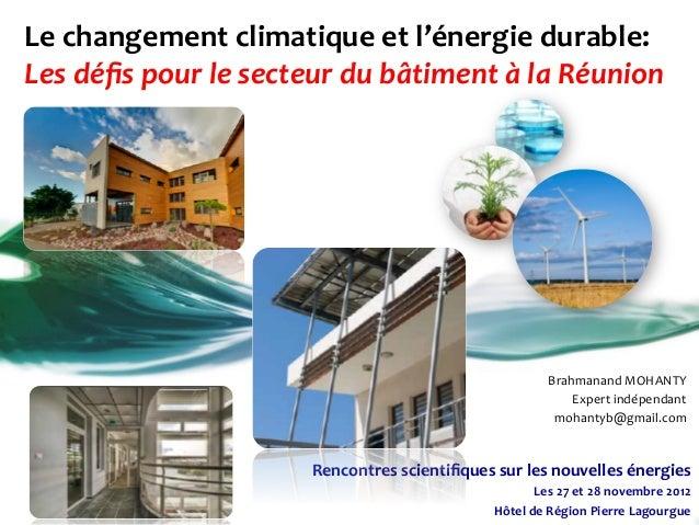 Le changement climatique et l'énergie durable:  Les défis pour le secteur du bâtiment à la ...