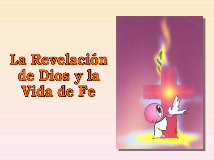 La Revelación  de Dios y la  Vida de Fe