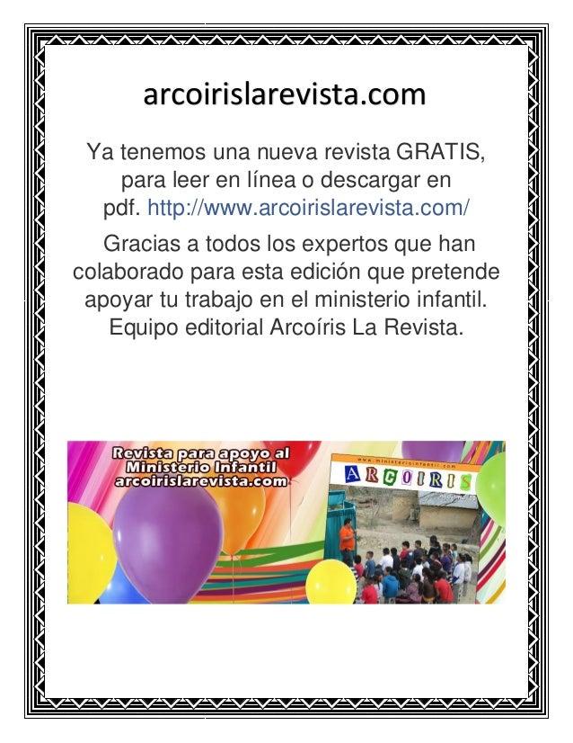 Ya tenemos una nueva revista GRATIS, para leer en línea o descargar en pdf. http://www.arcoirislarevista.com/ Gracias a to...