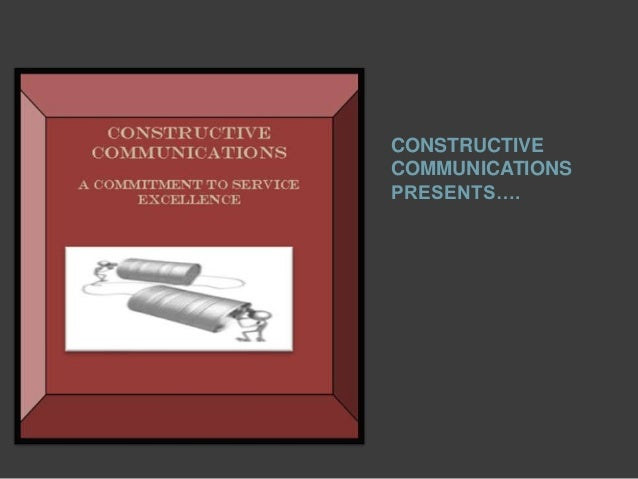CONSTRUCTIVECOMMUNICATIONSPRESENTS….