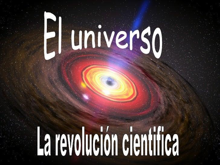 El universo La revolución cientifica