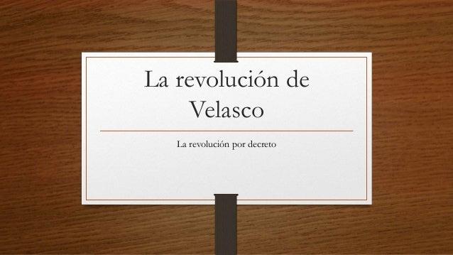 La revolución deVelascoLa revolución por decreto