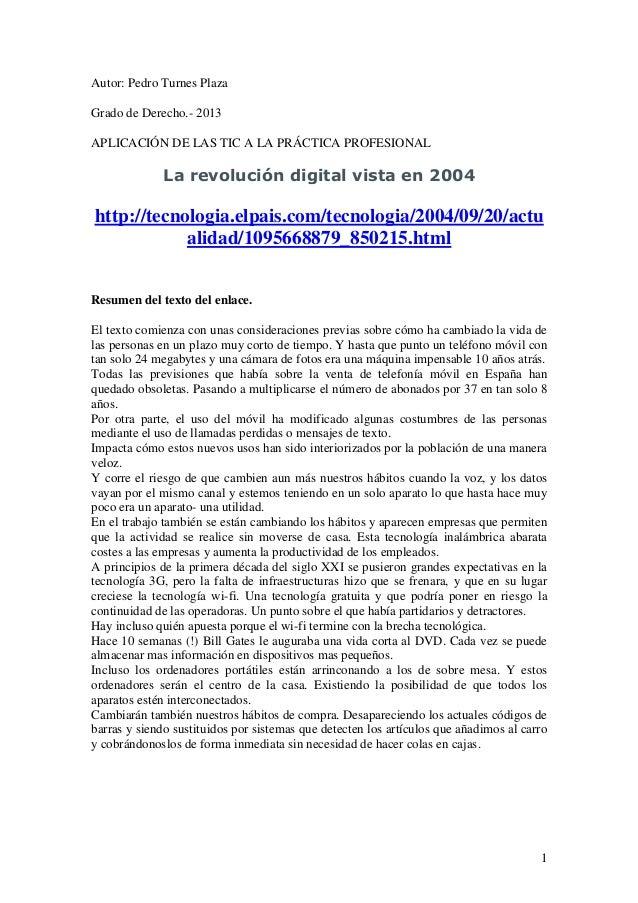 Autor: Pedro Turnes Plaza Grado de Derecho.- 2013 APLICACIÓN DE LAS TIC A LA PRÁCTICA PROFESIONAL  La revolución digital v...