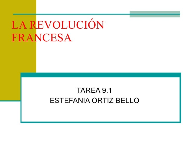 LA REVOLUCIÓN FRANCESA TAREA 9.1 ESTEFANIA ORTIZ BELLO