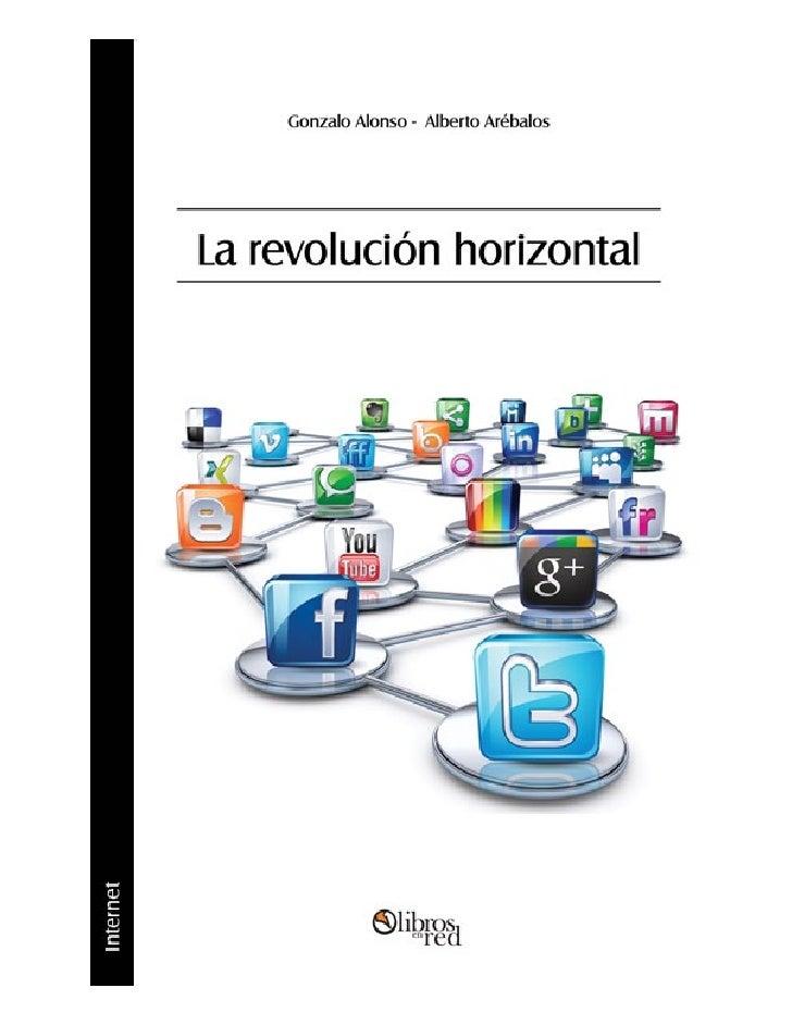 La revolución horizontal     Gonzalo Alonso     Alberto Arébalos           Colección             Internet       www.libros...