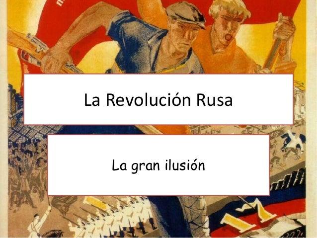 La Revolución Rusa La gran ilusión