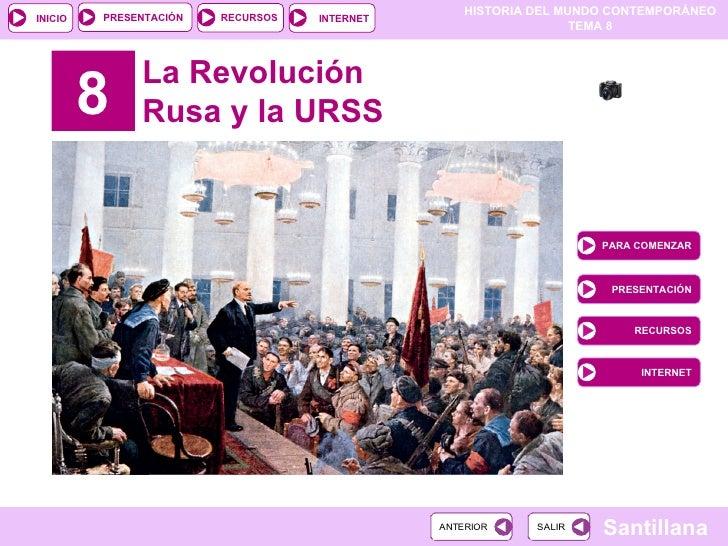 8 La Revolución Rusa y la URSS PARA COMENZAR PRESENTACIÓN RECURSOS INTERNET