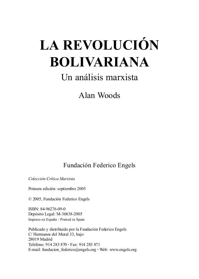 LA REVOLUCIÓN BOLIVARIANA Un análisis marxista Alan Woods Fundación Federico Engels Colección Crítica Marxista Primera edi...