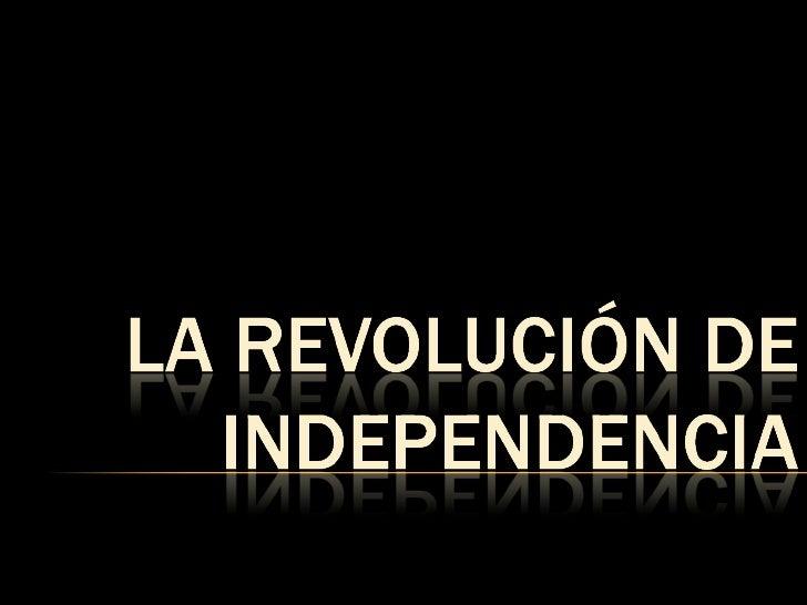 La Revolucion De La Independencia