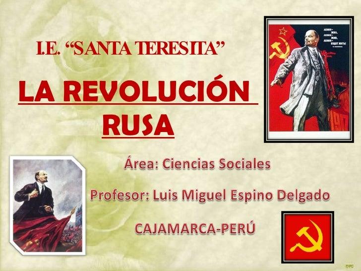 "LA REVOLUCIÓN  RUSA I.E. ""SANTA TERESITA"""