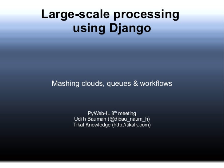 Large Scale Processing with Django