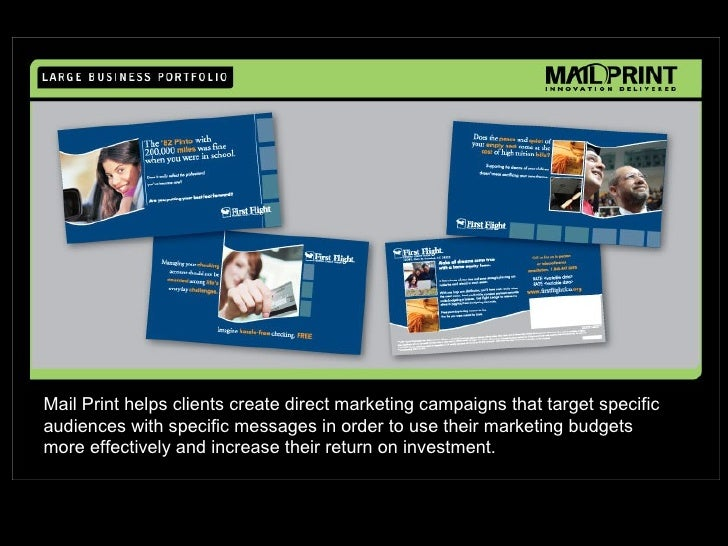 Mail Print helps clients create direct marketing campaigns that target specific audiences with specific messages in order ...