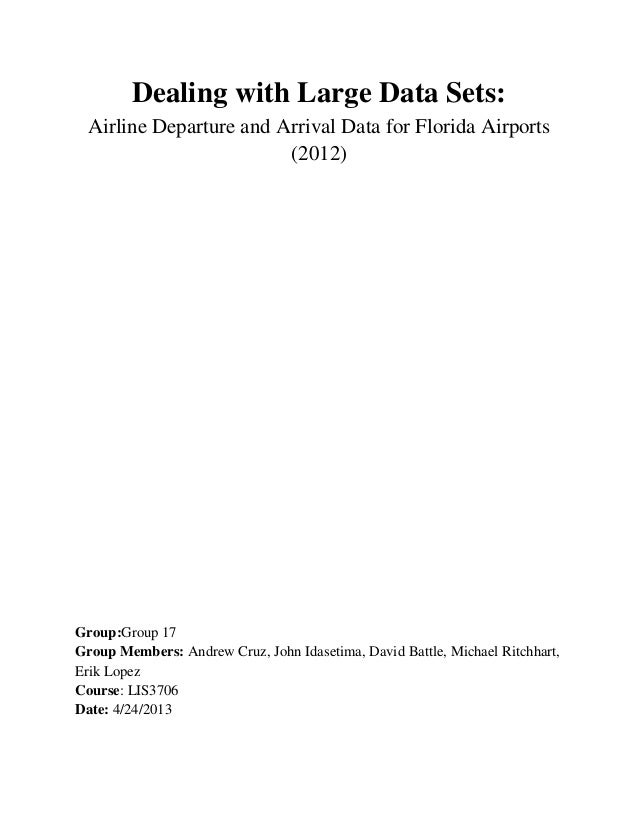 Dealing with Large Data Sets:Airline Departure and Arrival Data for Florida Airports(2012)Group:Group 17Group Members: And...